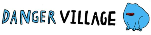 danger village